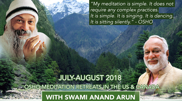 Osho Meditation Retreats with Swami Anand Arun – Summer 2018