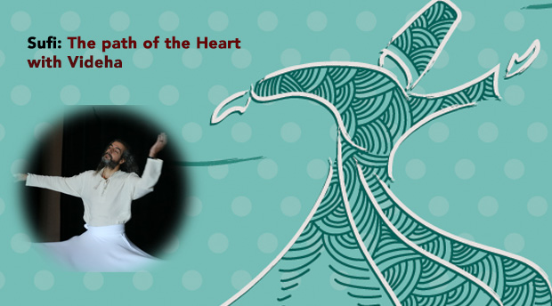 Sufi: The Path Of The Heart with Videha