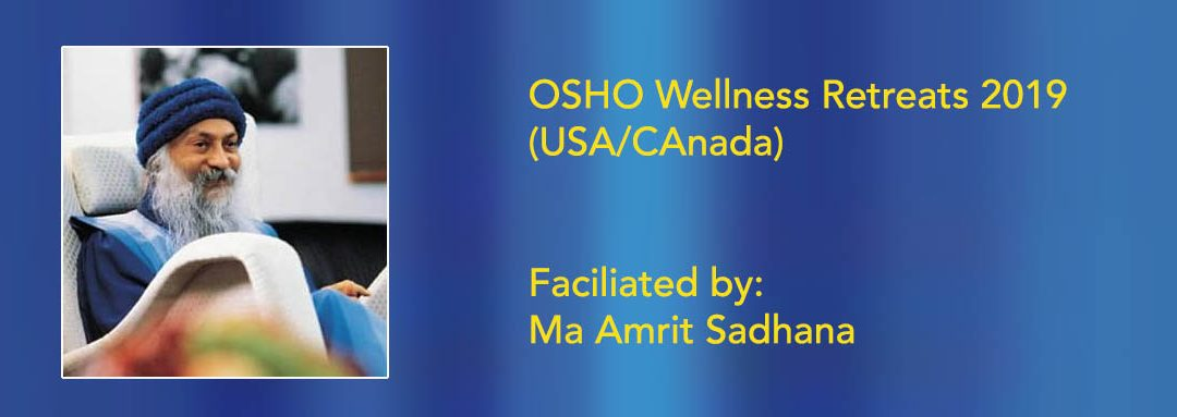 OSHO Wellness Retreat 2019